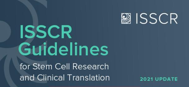 2021版《干细胞研究和临床转化指南》发布
